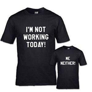 I'm Not Working Today! + Me Either T-Shirt Set